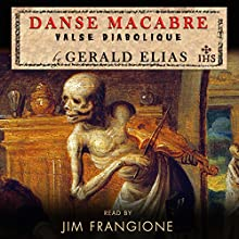 Danse Macabre: A Daniel Jacobus Mystery Audiobook by Gerald Elias Narrated by Jim Frangione