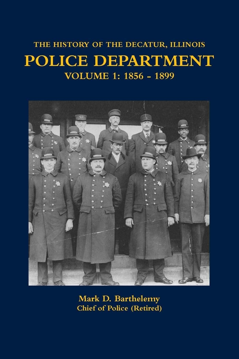 THE HISTORY OF THE DECATUR, ILLINOIS POLICE DEPARTMENT