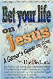 Bet Your Life on Jesus, Ute Piechotta, 1489562354