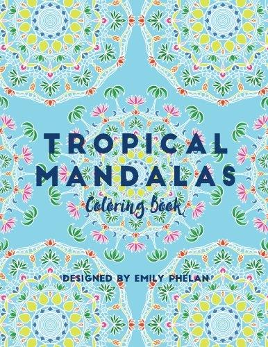 Tropical Mandalas: Coloring Book