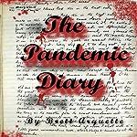 The Pandemic Diary | Brett Arquette