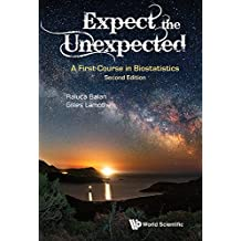 Expect the Unexpected:A First Course in Biostatistics
