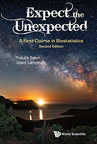Expect the Unexpected:A First Course in Biostatistics (Expect The Unexpected A First Course In Biostatistics)