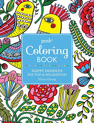 Posh Adult Coloring Book Happy Doodles For Fun Amp Relaxation Flora Chang