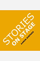 Stories on Stage: Children's Plays for Reader's Theater (or Readers Theatre), With 15 Scripts from 15 Authors, Including Louis Sachar, Nancy Farmer, Russell Hoban, Wanda Gag, and Roald Dahl Paperback