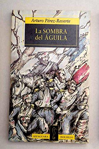 La sombra del aguila (Alfaguara bolsillo): Amazon.es: Arturo Perez ...