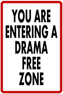Weytff Drama Free Zone Sign Durable Wall Decor Metal Signs 8x12 Inch No Rust Custom Sign