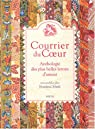 Courrier du Coeur : Anthologie des plus belles lettres d'amour par Mesli