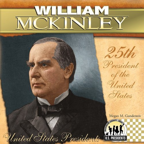 William Mckinley (The United States Presidents)