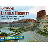 Greetings from the Lincoln Highway: A Road Trip Celebration of America's First Coast-to-Coast Highway