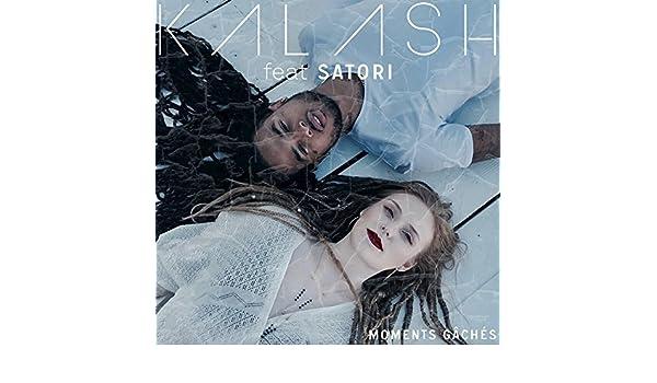 Moments gâchés [Explicit] [feat  Satori] by Kalash on Amazon