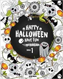 Amazon Happy Halloween Have Fun Adult Coloring Book Series 1 For Stress Relieve And Relaxation Fantasy Creatures