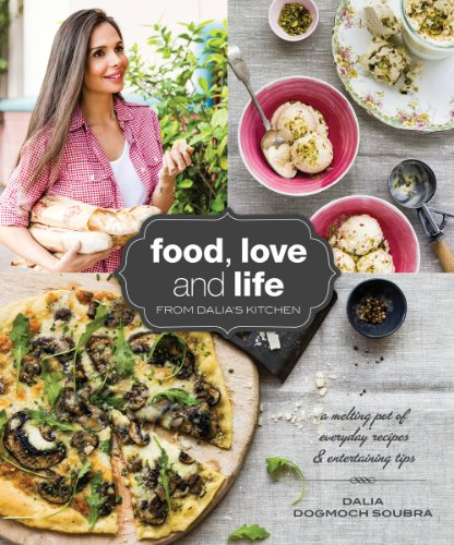 Food, Love and Life from Dalia's Kitchen by Dalia Dogmoch Soubra