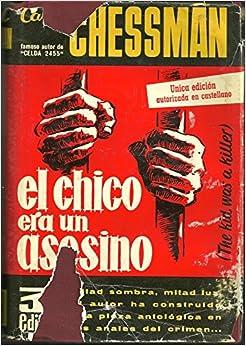 El chico era un asesino: Amazon.es: CHESSMAN, CARYL: Libros