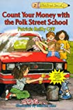 Count Your Money with the Polk Street School, Patricia Reilly Giff, 0440409292