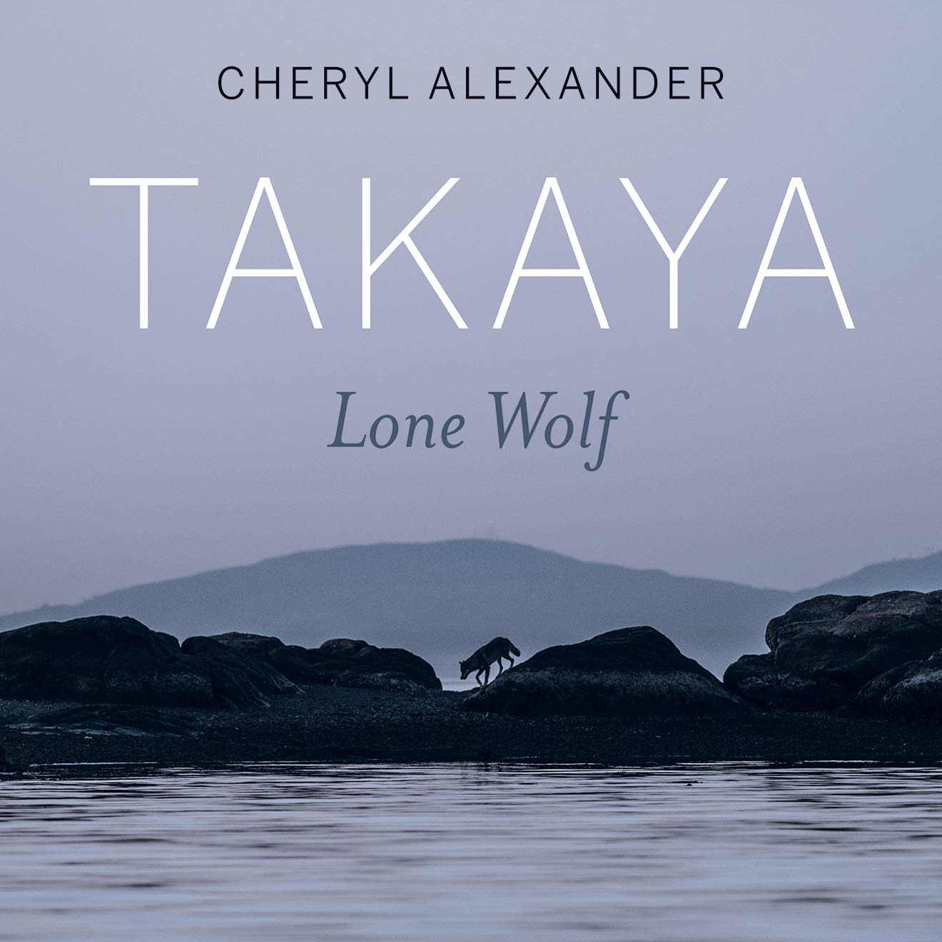 Takaya: Lone Wolf: Alexander, Cheryl: 9781771603737: Books - Amazon.ca
