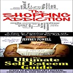 Human Behavior Box Set #9: The Shopping Addiction 2nd Edition & The Ultimate Self Esteem 2nd Edition | Jeffrey Powell
