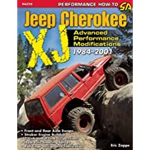The Ultimate Jeep Cherokee XJ Performance Guide: 1984-2009 (Performance How-To)