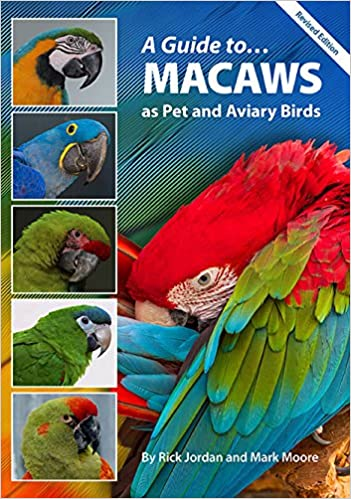 Book Cover Image - A Guide to Macaws: As Pet and Aviary Birds by Rick Jordan (Author), Mark Moore (Author). Source: Amazon Australia