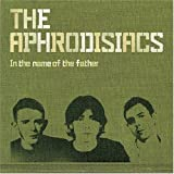 In the Name of the Father by Aphrodisiacs (2007-01-23)