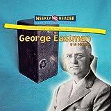 George Eastman Y La Camara/George Eastman and the Camera (Inventores Y Sus Descubrimientos/Inventors and Their Discoveries) (Spanish Edition)