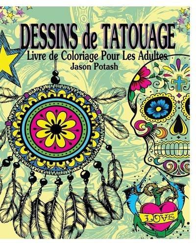Dessins de Tatouage Livre de Coloriage Pour Les Adultes (French Edition)