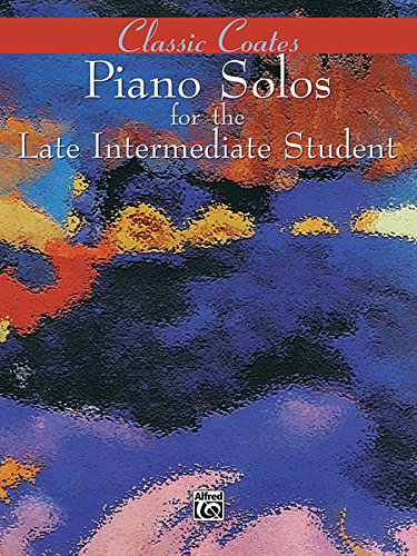 (Classic Coates: Piano Solos for the Late Intermediate Student)