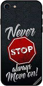 For iPhone 7 Case Never Stop Always Move On