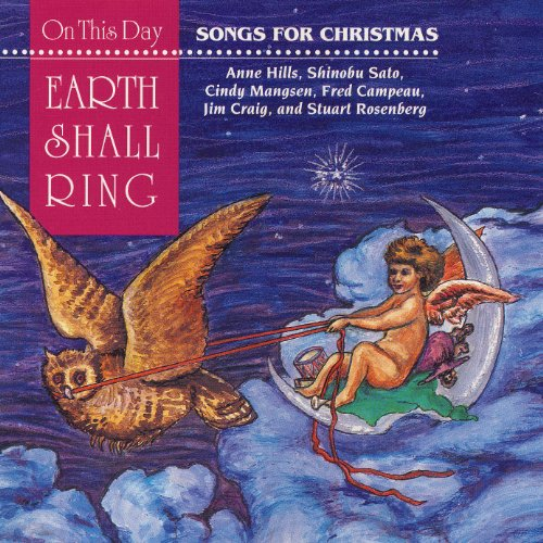 On This Day Earth Shall Ring -- Songs for Christmas