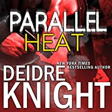 Parallel Heat: Parallel, Book 2 Audiobook by Deidre Knight Narrated by Joel Richards