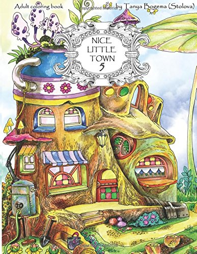 PDF Download Nice Little Town Adult Coloring Book Stress Relieving Pages For Relaxation Volume 5 By