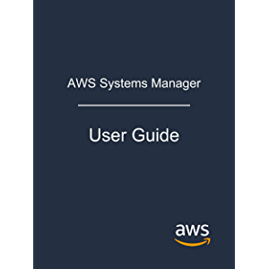 AWS Systems Manager: User Guide