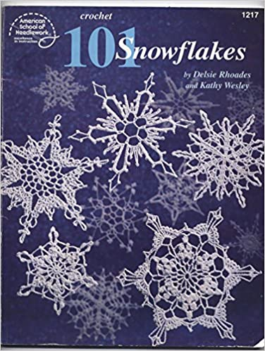Crochet 101 Snowflakes American School Of Needlework No 1217