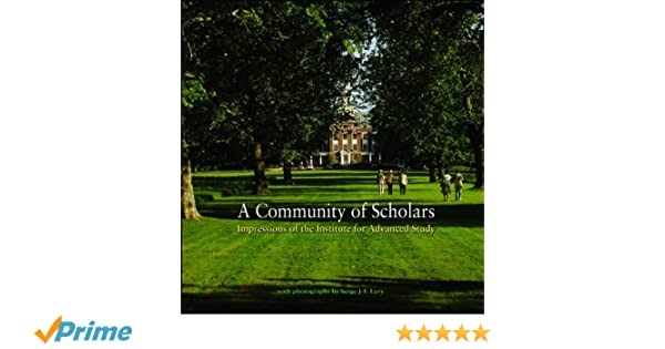 A Community of Scholars: Impressions of the Institute for