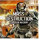 Mass Destruction: Featuring Guest Appearances by Betrayed's Brandt, Davidson, and Lopez (Nuclear Threat Thriller Series Book 1) Audiobook by Carolyn McCray Narrated by Amy Barron Smolinski