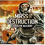 Mass Destruction: Featuring Guest Appearances by Betrayed's Brandt, Davidson, and Lopez (Nuclear Threat Thriller Series Book 1) | Carolyn McCray