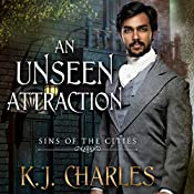 An Unseen Attraction: Sins of the Cities, Book 1 | K. J. Charles