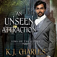 An Unseen Attraction: Sins of the Cities, Book 1 Audiobook by K. J. Charles Narrated by Matthew Lloyd Davies