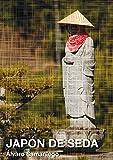 Japón de Seda: El otro lado de la historia de Alessandro Baricco (Spanish Edition)