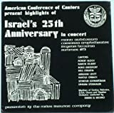 American Conference of Cantors Present Highlights of Israel's 25th Anniversary in Concert: Mann Auditorium Caesarea Amphitheater Binyenei Ha'ooma Summmer 1973 (Presented By The Miller Brewing Company)