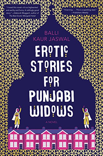 Erotic Stories for Punjabi Widows: A Novel by [Jaswal, Balli Kaur]