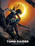 Shadow of the Tomb Raider - L'artbook officiel - VF