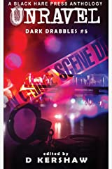 UNRAVEL: A Crime Microfiction Anthology (Dark Drabbles) Paperback