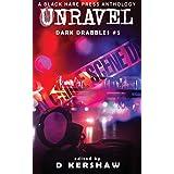 UNRAVEL: A Crime Microfiction Anthology (Dark Drabbles)