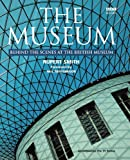 The Museum: Behind the Scenes at the British Museum by Rupert Smith front cover