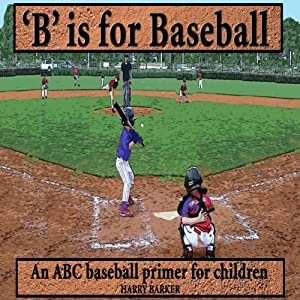 B Is for Baseball: A Fun Way to Learn Your Alphabet! Audiobook