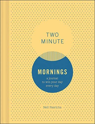 Two Minute Mornings: A Journal to Win Your Day Every Day (Gratitude Journal, Mental Health Journal, Mindfulness Journal, Self-Care Journal)