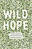 Wild Hope, Andrew Balmford, 0226035972