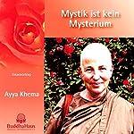 Mystik ist kein Mysterium: Einzelvortrag | Ayya Khema