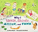 Why I Cough, Sneeze, Shiver, Hiccup, and Yawn, Melvin Berger, 0060281448